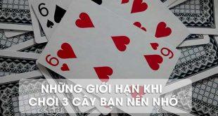 nhung-gioi-han-khi-choi-3-cay-ma-ban-nen-biet